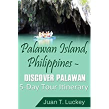 Palawan Island, Philippines - Discover Palawan 5-Day Tour Itinerary (English Edition)