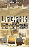 LADAKH | A Journey through Snow, Sand and Stone Book I