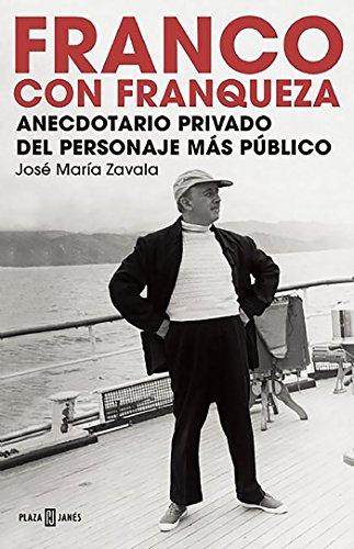 Franco con franqueza: Anecdotario privado del personaje más público (OBRAS DIVERSAS)