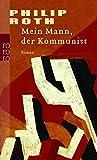 Mein Mann, der Kommunist (Die amerikanische Trilogie, Band 2) - Philip Roth