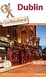Guide du Routard Dublin 2018/19 par Guide du Routard