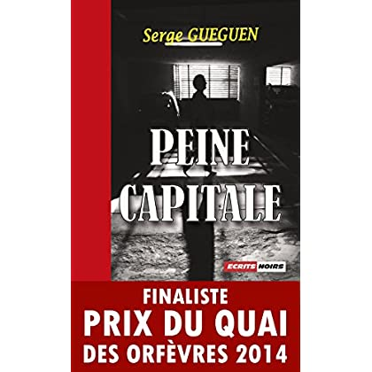Peine capitale: Finaliste Prix du Quai des Orfèvres 2014