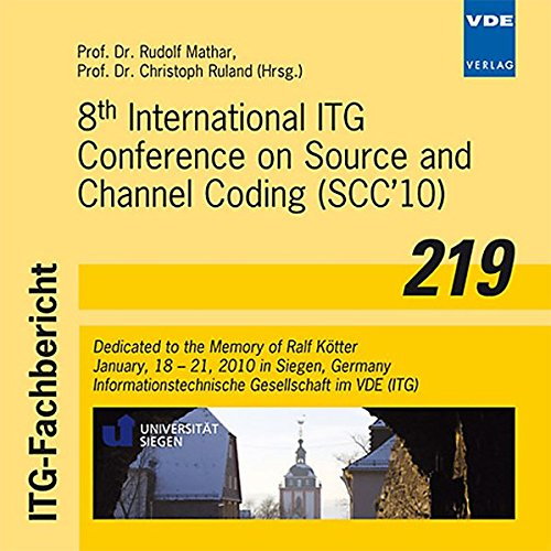 8th International ITG Conference on Source and Channel Coding  (SCC '10): Dedicated to the Memory of Ralf Kötter, January, 18 - 21, 2010 in Siegen, Germany Internationale Video-elektronik