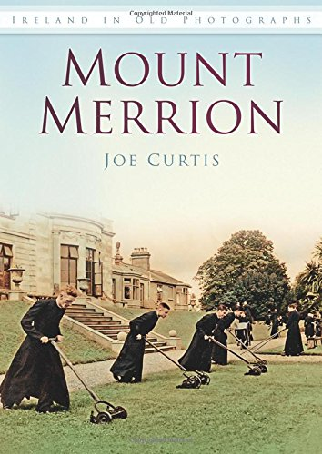 Mount Merrion (In Old Photographs) -