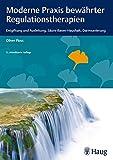 Moderne Praxis bewährter Regulationstherapien: Entgiftung und Ausleitung, Säure-Basen-Haushalt, Darmsanierung