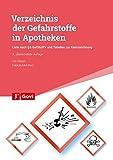Verzeichnis der Gefahrstoffe in Apotheken: Liste nach § 6 GefStoffV und Tabellen zur Kennzeichnung (Govi)