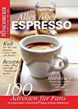 DER FEINSCHMECKER Alles über Espresso (Feinschmecker Bookazines)