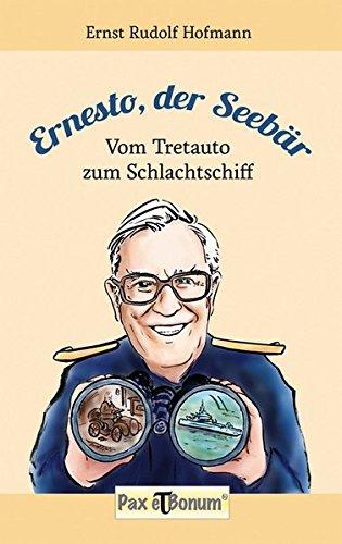 Ernesto der Seebär: Vom Tretauto zum Schlachtschiff