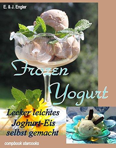 Frozen Yogurt: Lecker leichtes J...