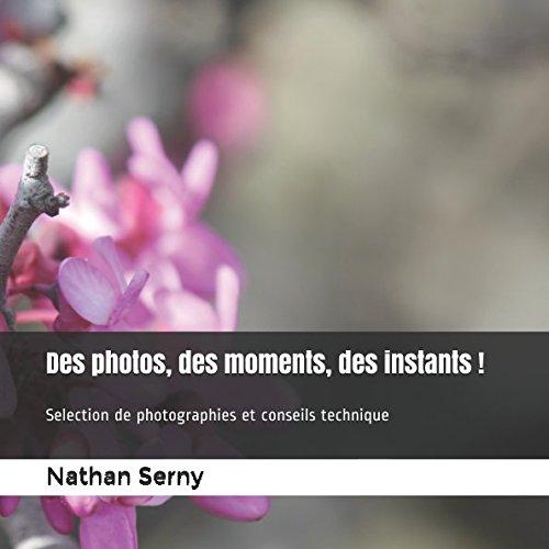 des-photos-des-moments-des-instants-selection-de-photographies-et-conseils-technique