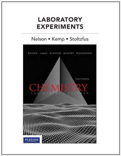 Laboratory Experiments for Chemistry: The Central Science (12th Edition) by Brown, Theodore E., Nelson, John H., Kemp, Kenneth C., Stolt (2011) Spiral-bound