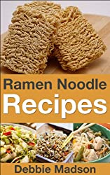Ramen Noodle Recipes (Cooking with Kids Series Book 4) (English Edition)