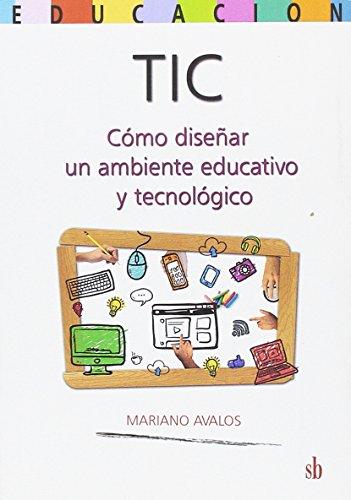 TIC. Cómo diseñar un ambiente educativo y tecnológico
