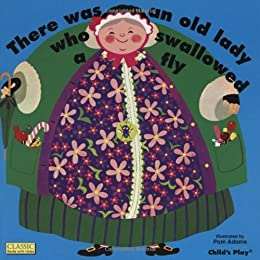 There Was an Old Lady Who Swallowed a Fly (Classic Books with Holes) by [Adams, Pam]