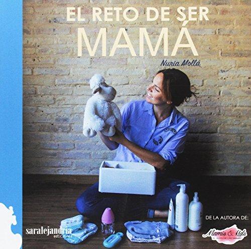 EL RETO DE SER MAMÁ por NURIA MOLLÁ MORELL
