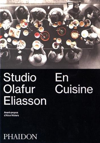 Studio Olafur Eliasson : En cuisine par Olafur Eliasson