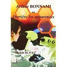 Arthur Bonnami ou derrière les apparences