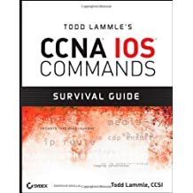 Todd Lammle's CCNA IOS Commands Survival Guide by Todd Lammle (2007-11-28)