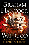 Return of the Plumed Serpent: War God: Book Two