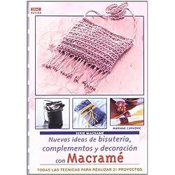 Serie Macramé nº 2. NUEVAS IDEAS DE BISUTERÍA, COMPLEMENTOS Y DECORACIÓN CON MACRAMÉ