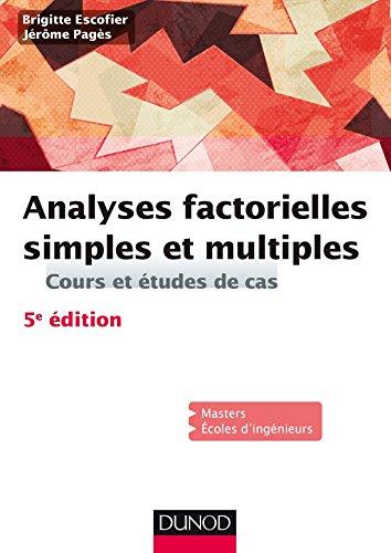 Analyses factorielles simples et multiples - 5e éd. : Cours et études de cas (Mathématiques) par Brigitte Escofier