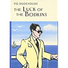The Luck Of The Bodkins (Everyman's Library P G WODEHOUSE)