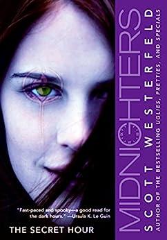 Midnighters #1: The Secret Hour (Midnighters Series) von [Westerfeld, Scott]