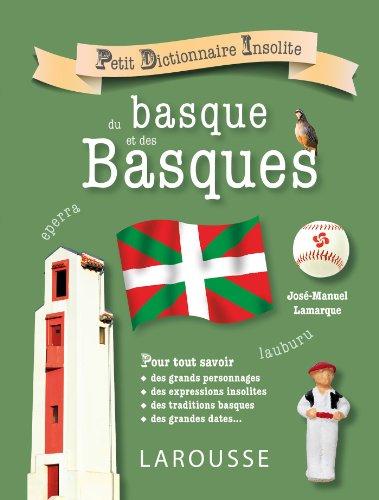 Petit dictionnaire insolite du basque et des basques par José Manuel Lamarque