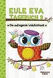Eule Eva Tagebuch 3 - Kinderbücher ab 6-8 Jahre (Erstleser Mädchen)