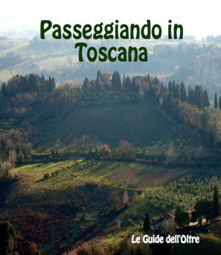 passeggiando-in-toscana-le-guide-delloltre-italian-edition