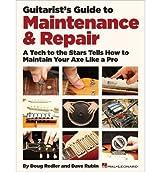 [(Rubin & Redler Guitarists Guide to Maintenance & Repair Bk )] [Author: Doug Redler] [Feb-2013]