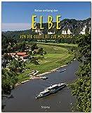Reise entlang der ELBE - Von der Quelle bis zur Mündung - Ein Bildband mit über 185 Bildern auf 140 Seiten - STÜRTZ Verlag (Reise durch ...) - Beate Steger