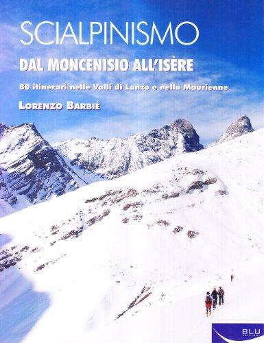 Scialpinismo. Dal Moncenisio all'Isère (Sport) por Lorenzo Barbiè