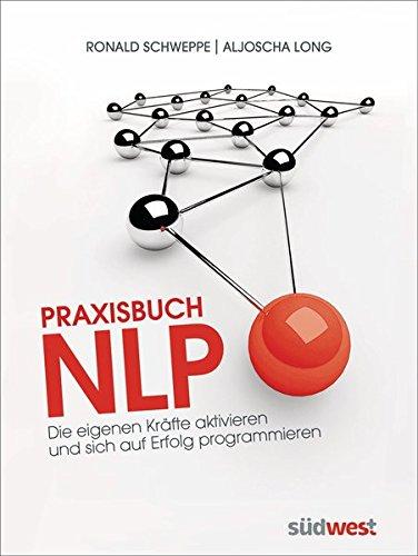 praxisbuch-nlp-die-eigenen-krafte-aktivieren-und-sich-auf-erfolg-programmieren