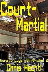 Court-Martial (Horatio Logan Chronicles Book 2) (English Edition)
