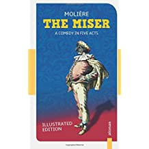The Miser: Molière: Illustrated Edition