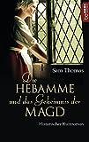Die Hebamme und das Geheimnis der Magd: Historischer Kurzroman (Die Bridget Hodgson Reihe 2)