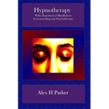 Hypnotherapy In Counselling and Psychotherapy: with Hypothetical Mindfulness