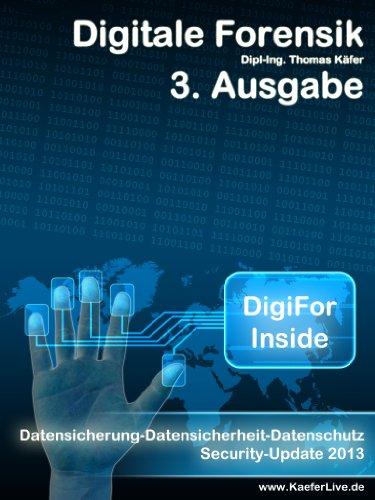 DigiFor Inside 3. Ausgabe - Datensicherung - Datensicherheit - Datenschutz – Security-Update 2013 (German Edition) por Thomas Käfer