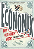 Economix: How and Why Our Economy Works (and Doesn't Work),  in Words and Pictures (English Edition)