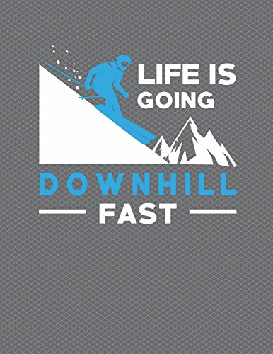 Life Is Going Downhill Fast Notebook - Wide Ruled: 200 Pages 8.5 x 11 Lined Writing Pages Paper School Teacher Student Skiing Winter Sports Skier Snow Mountain por Rengaw Creations