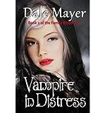 Telecharger Livres VAMPIRE IN DISTRESS A YA PARANORMAL ROMANCE BY MAYER DALE AUTHOR PAPERBACK (PDF,EPUB,MOBI) gratuits en Francaise