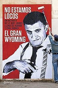 No estamos locos par  El Gran Wyoming