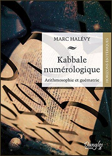Kabbale numérologique - Arithmosophie et guématrie par Marc Halévy