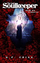 The Last Soulkeeper (The Soulkeepers Series) (Volume 6) by G. P. Ching (2014-03-24)