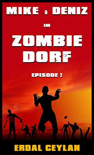 Buchseite und Rezensionen zu 'Mike und Deniz im Zombiedorf: Episode 2 (Endzeit-Horror-Komödie)' von Erdal Ceylan