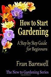 How to Start Gardening: A Step by Step Guide for Beginners