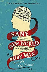 Sane New World: Taming the Mind.