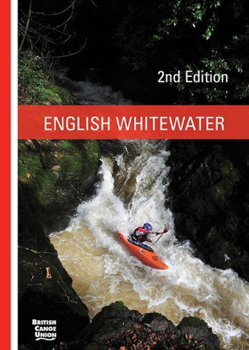 English Whitewater, British Canoe Union Guidebook, 2nd edition by British Canoe Union(2014-05-05)
