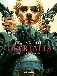 Libertalia, tome 1 : Le triomphe ou la mort par Paolo Grella